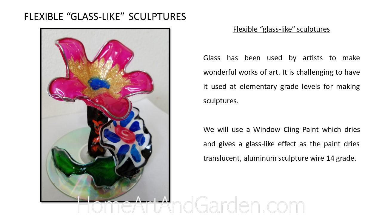 Creative Art Smart II -Flexible Glass-like sculptures